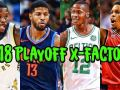 The 8 Biggest X-FACTORS Of The 2018 NBA Playoffs